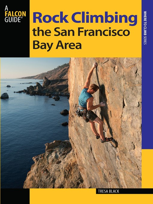 Title details for Rock Climbing the San Francisco Bay Area by Tresa Black - Available