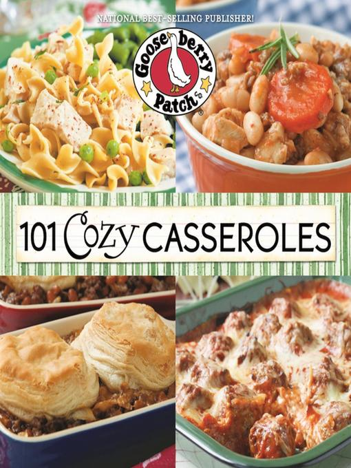 Title details for 101 Cozy Casserole Recipes Cookbook by Gooseberry Patch - Available