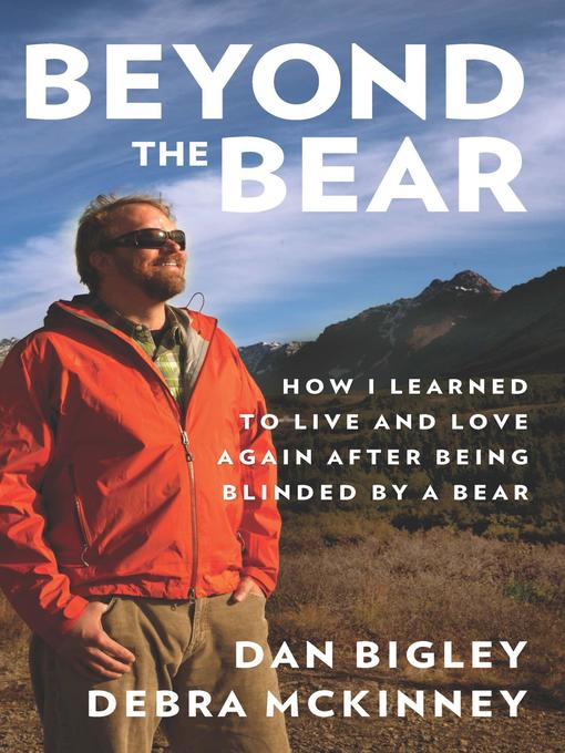 Title details for Beyond the Bear by Dan Bigley - Available