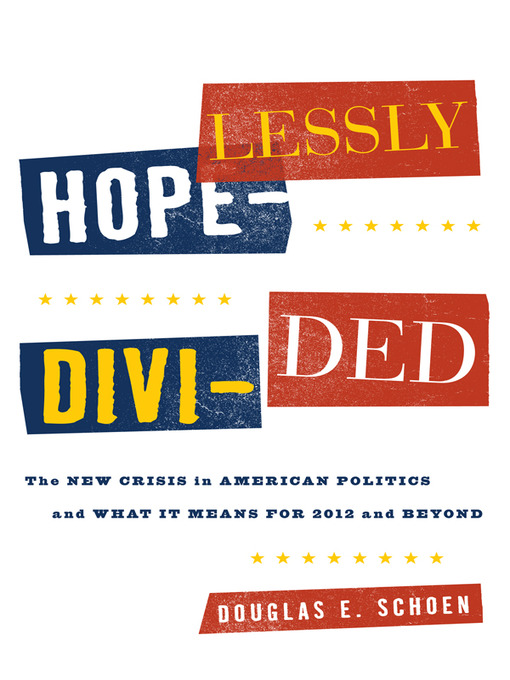 Title details for Hopelessly Divided by Douglas E. Schoen - Available