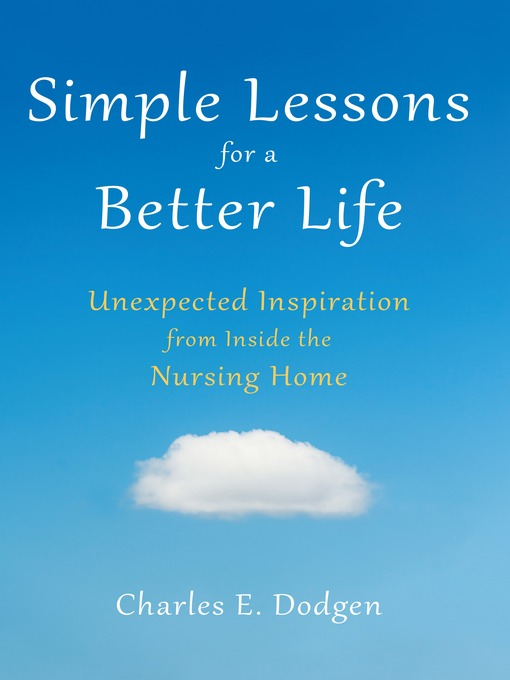 Title details for Simple Lessons for a Better Life by Charles E. Dodgen - Wait list