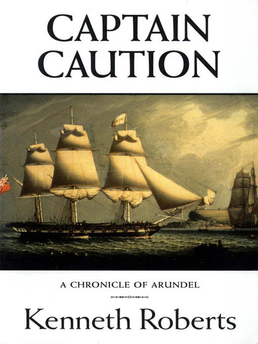 Title details for Captain Caution by Kenneth Roberts - Available