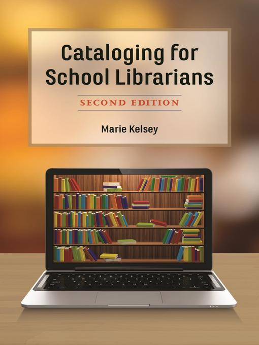 Title details for Cataloging for School Librarians by Marie Kelsey - Available