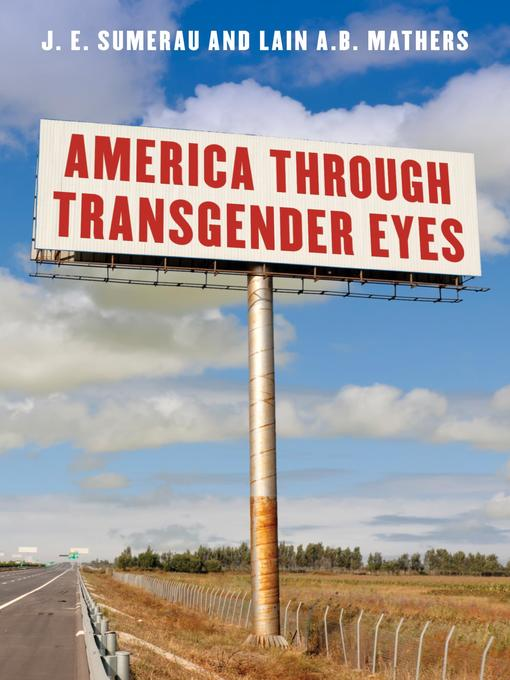 Title details for America through Transgender Eyes by J. E. Sumerau - Available