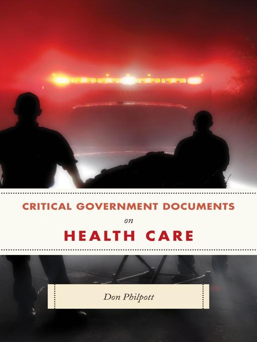 Title details for Critical Government Documents on Health Care by Don Philpott - Available