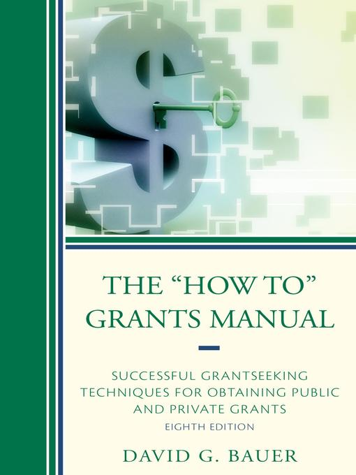 """Title details for The """"How To"""" Grants Manual by David G. Bauer - Available"""