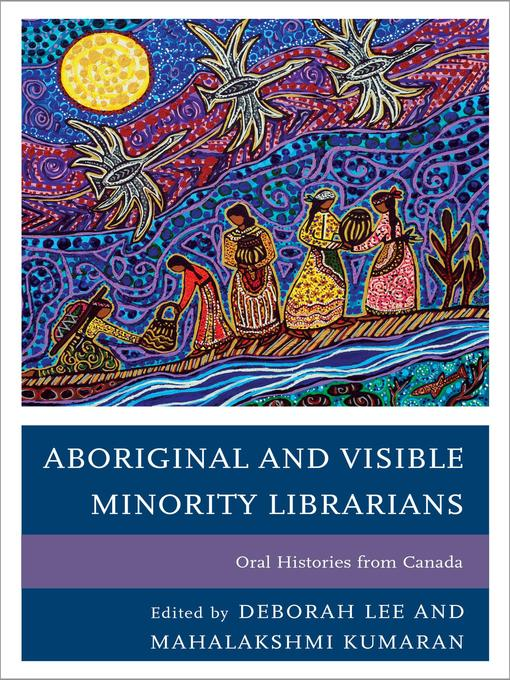 Title details for Aboriginal and Visible Minority Librarians by Deborah Lee - Available