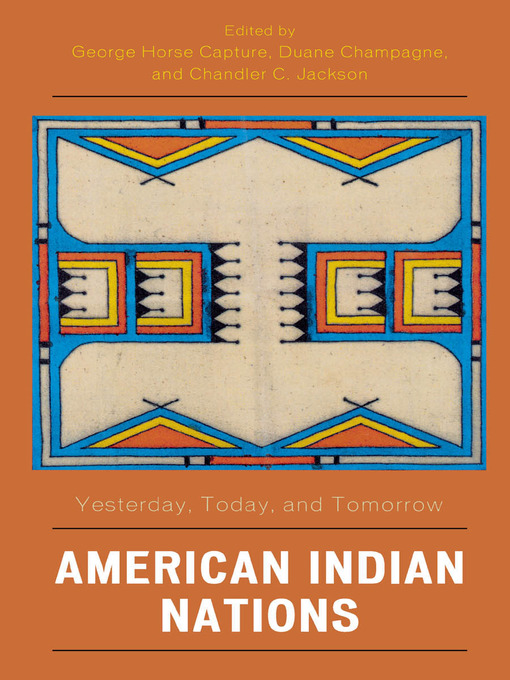 Title details for American Indian Nations by George Horse Capture - Available
