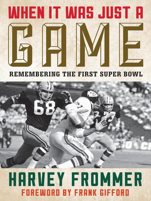 Title details for When It Was Just a Game by Harvey Frommer - Available
