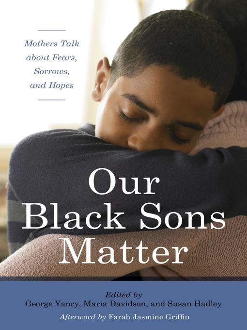 Title details for Our Black Sons Matter by George Yancy - Wait list