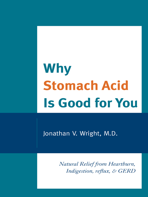 Title details for Why Stomach Acid Is Good for You by Wright - Available