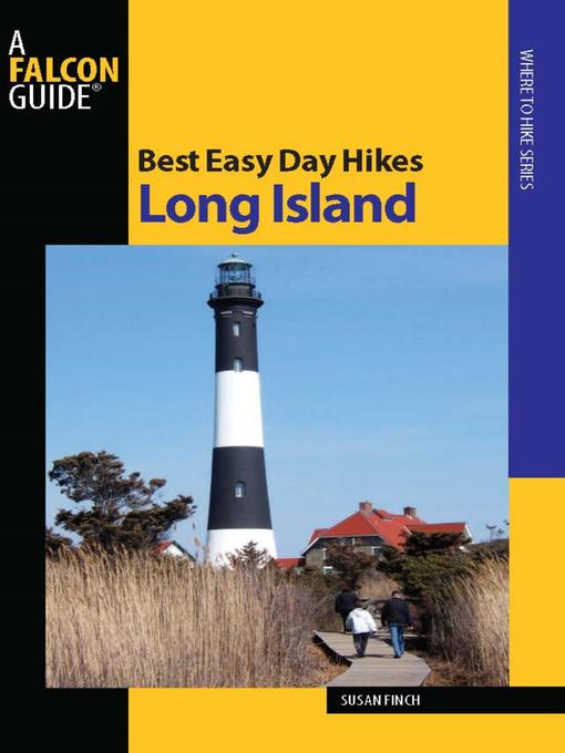 Title details for Best Easy Day Hikes Long Island by Susan Finch - Available