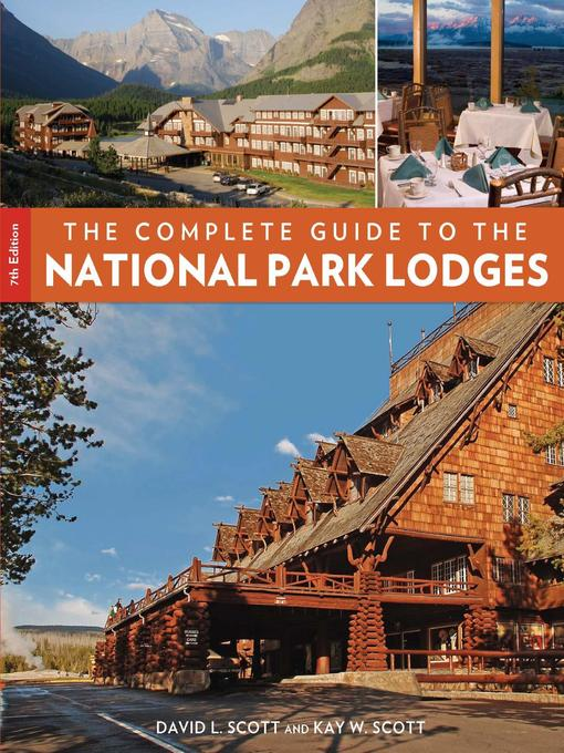 Title details for Complete Guide to the National Park Lodges by David L. Scott - Available