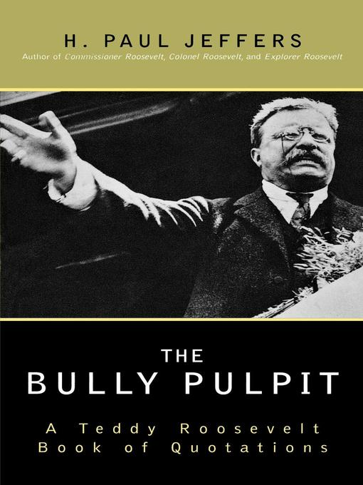 Title details for The Bully Pulpit by H. Paul Jeffers - Available