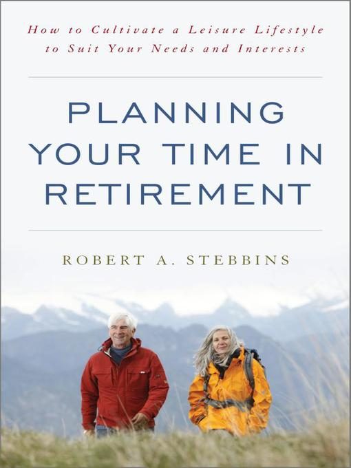 Title details for Planning Your Time in Retirement by Robert A. Stebbins - Available