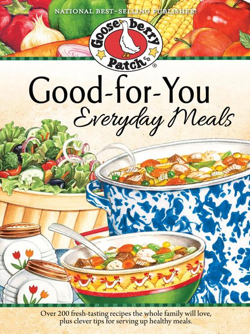 Title details for Good-for-You Everyday Meals Cookbook by Gooseberry Patch - Available