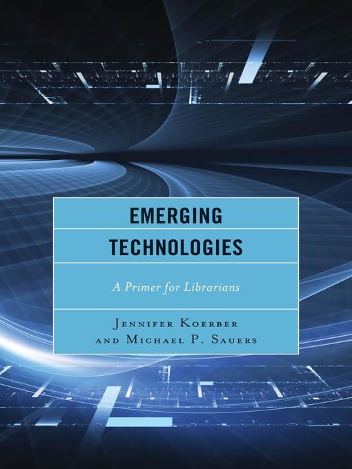 Title details for Emerging Technologies by Jennifer Koerber - Available
