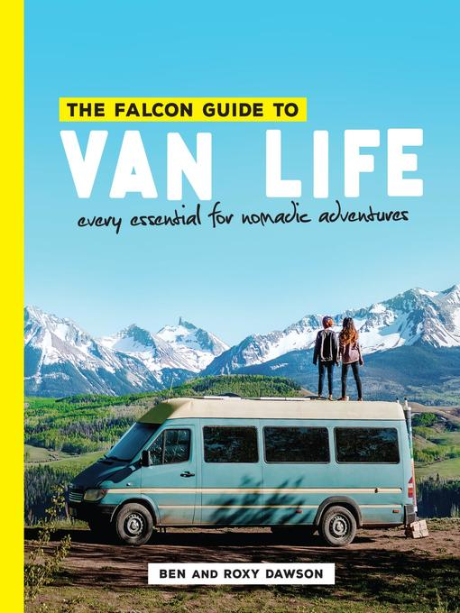 Title details for The Falcon Guide to Van Life by Roxy and Ben Dawson - Available