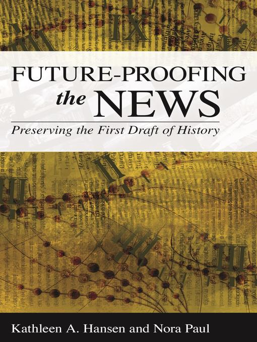Title details for Future-Proofing the News by Kathleen A. Hansen - Available