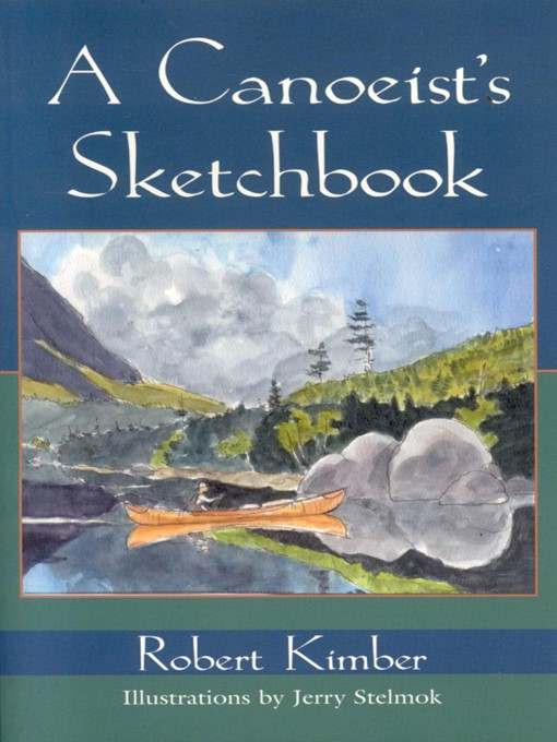 Title details for A Canoeist's Sketchbook by Robert Kimber - Available