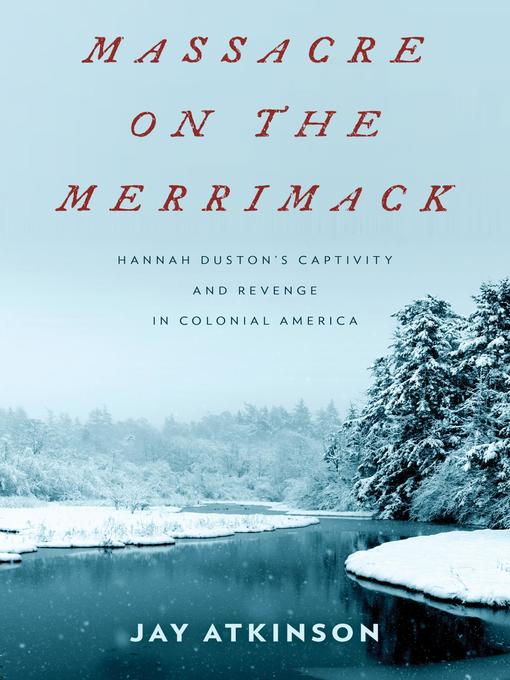 Title details for Massacre on the Merrimack by Jay Atkinson - Wait list