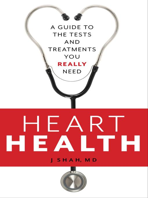 Title details for Heart Health by J Shah MD - Available