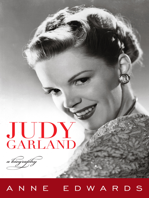 Title details for Judy Garland by Anne Edwards - Available