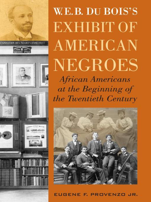 Title details for W. E. B. DuBois's Exhibit of American Negroes by Eugene F. Provenzo Jr. - Available