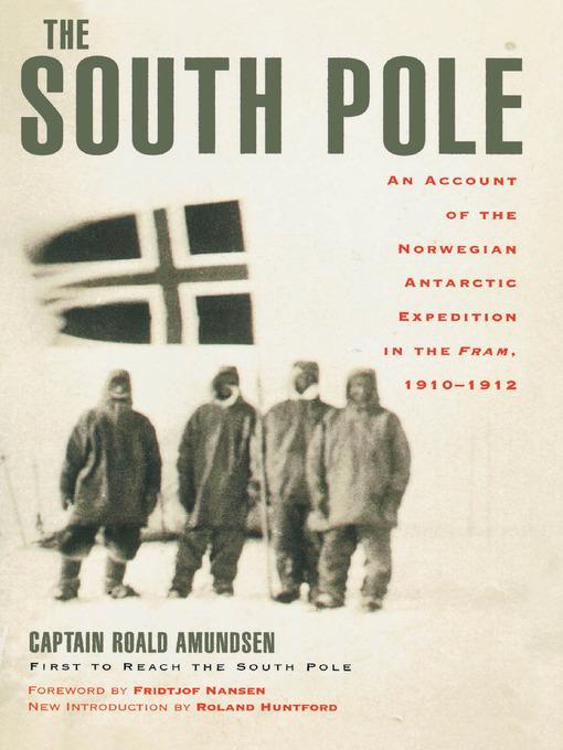 Title details for The South Pole by Captain Roald Amundsen - Wait list