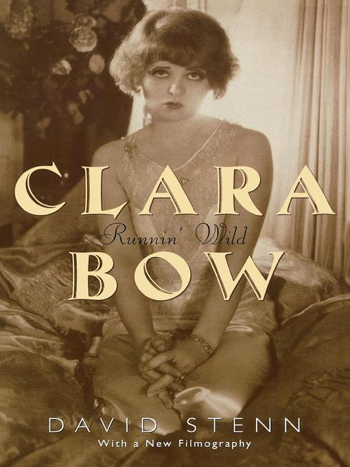 Title details for Clara Bow by David Stenn - Available