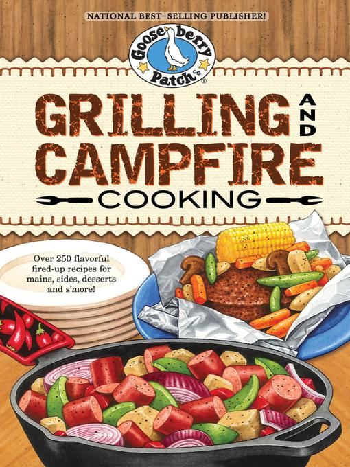 Title details for Grilling & Campfire Cooking Cookbook by Gooseberry Patch - Wait list
