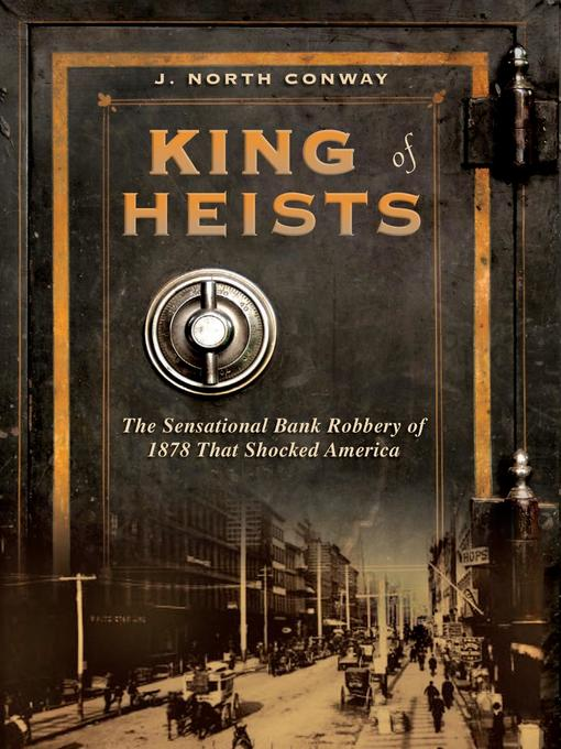 Title details for King of Heists by J. North Conway - Available