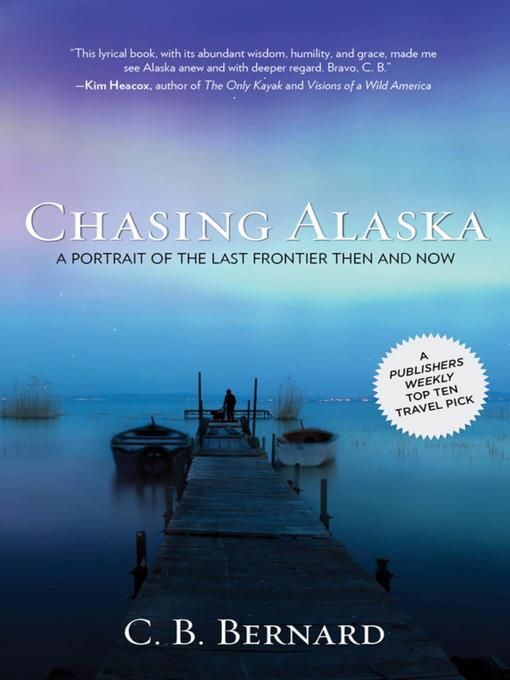 Title details for Chasing Alaska by C. B. Bernard - Wait list