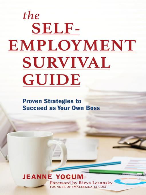 Title details for The Self-Employment Survival Guide by Jeanne Yocum - Available