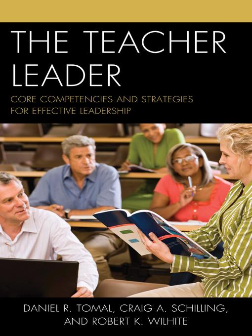 Title details for The Teacher Leader by Daniel R. Tomal - Available