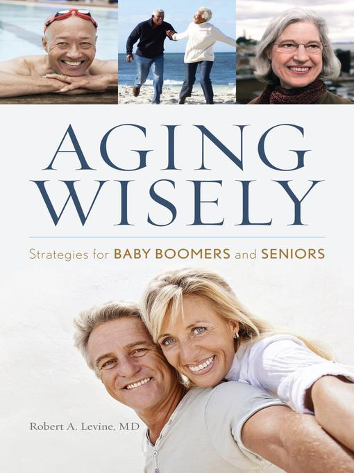 Title details for Aging Wisely by D. A. D. Levine - Available