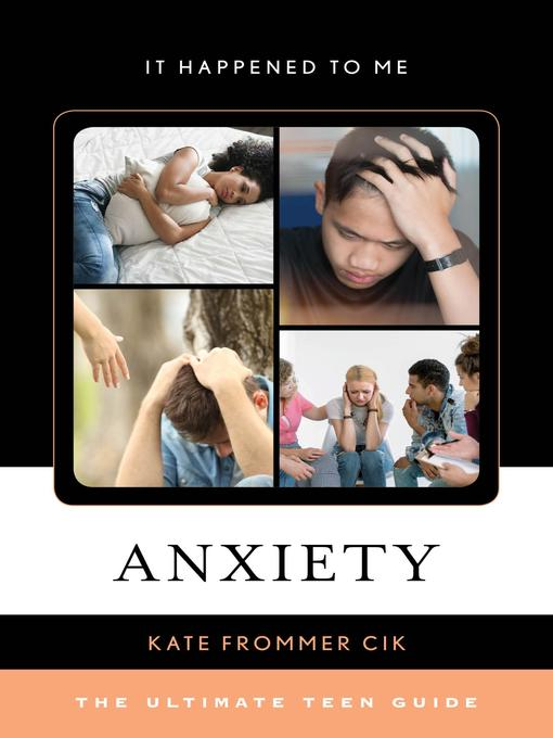 Title details for Anxiety by Kate Frommer Cik - Available