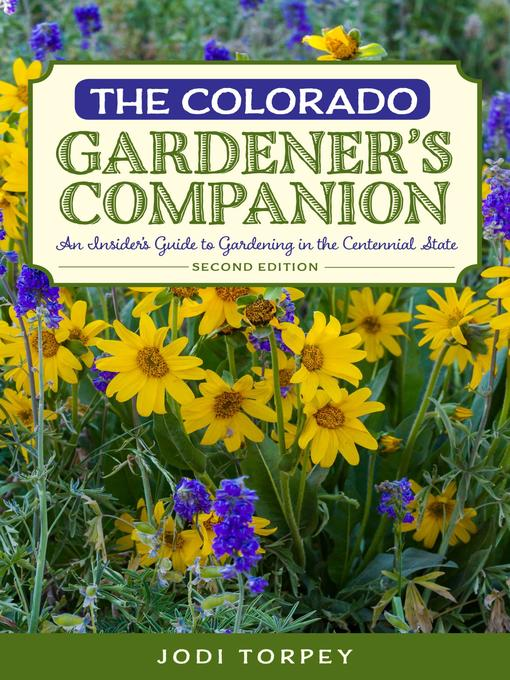 Title details for The Colorado Gardener's Companion by Jodi Torpey - Available