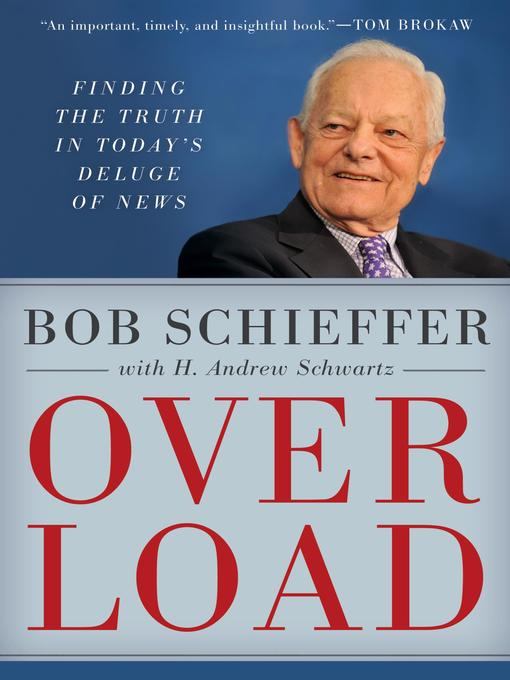 Title details for Overload by Bob Schieffer - Available