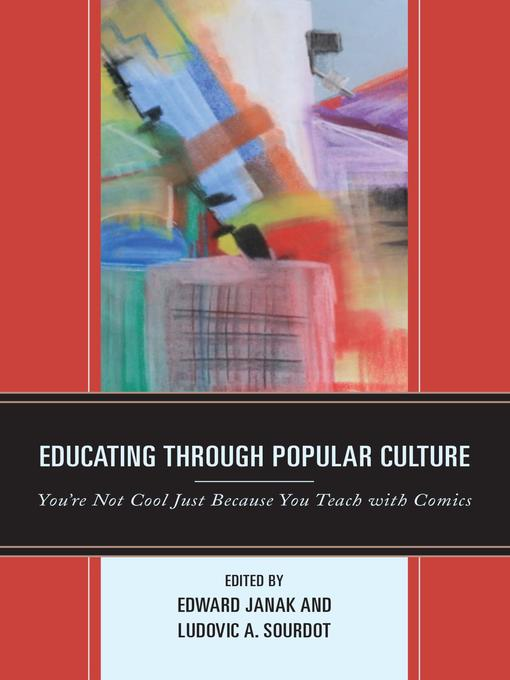 Title details for Educating through Popular Culture by Edward A. Janak - Available