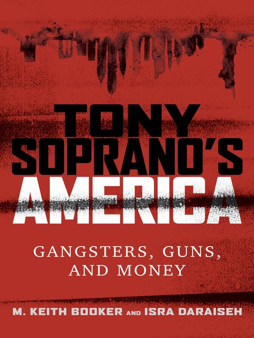Title details for Tony Soprano's America by M. Keith Booker - Available