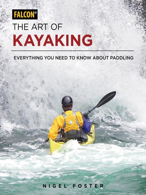 Title details for The Art of Kayaking by Nigel Foster - Wait list