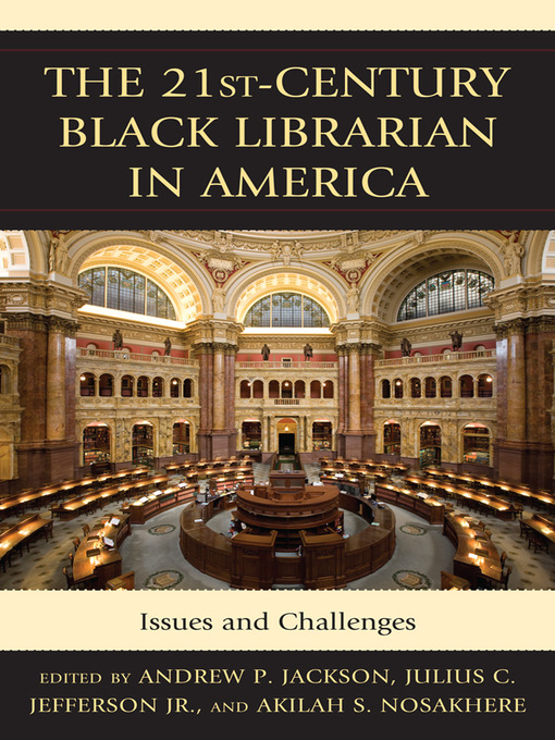 Title details for The 21st-Century Black Librarian in America by Andrew P. Jackson - Available