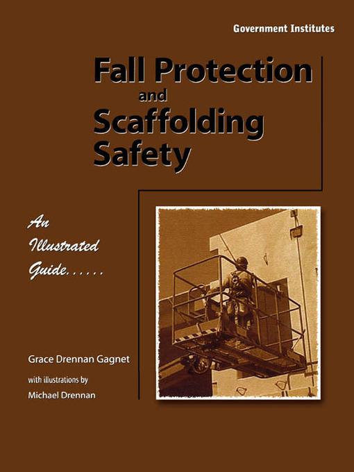 Title details for Fall Protection and Scaffolding Safety by Gagnet, CSP, Grace Drennan - Available