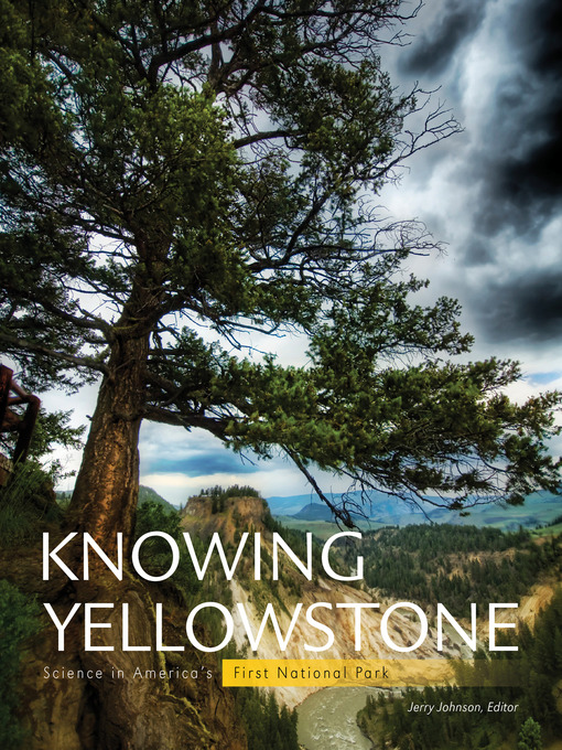 Title details for Knowing Yellowstone by Jerry Johnson - Available