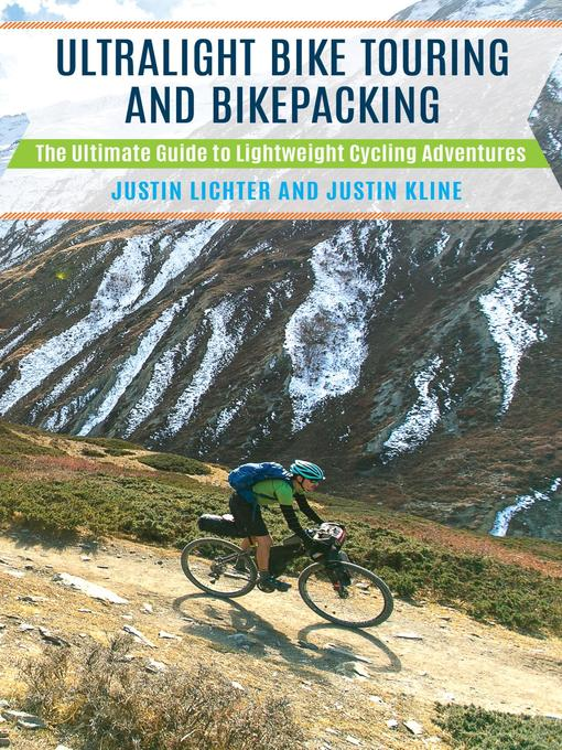 Title details for Ultralight Bike Touring and Bikepacking by Justin Lichter - Wait list