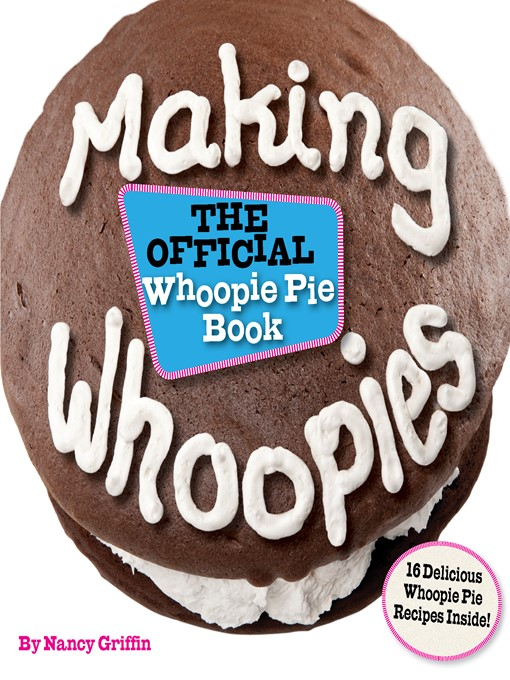 Title details for Making Whoopies by Nancy Griffin - Available