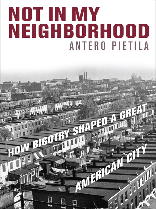 Title details for Not in My Neighborhood by Antero Pietila - Available