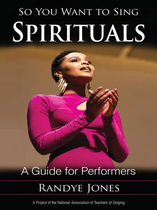 Title details for So You Want to Sing Spirituals by Randye Jones - Available