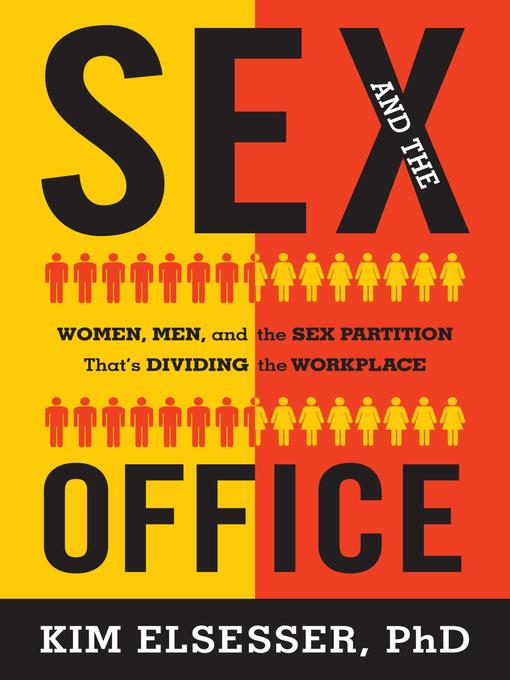 Title details for Sex and the Office by Kim Elsesser - Available